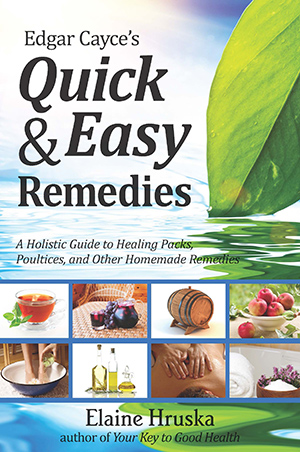 Edgar Cayce's Quick & Easy Remedies