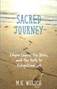 Sacred Journey: Edgar Cayce, the Bible and the Path to Enlightenment