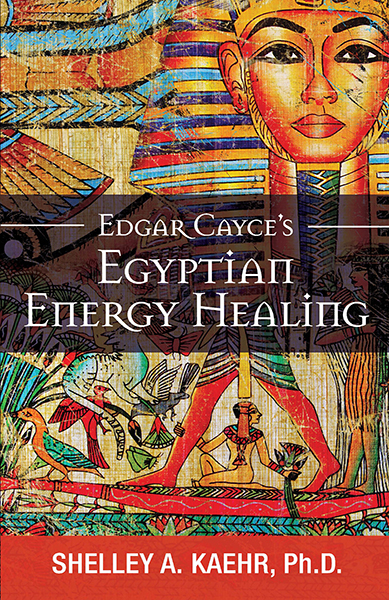 Edgar Cayce's Egyptian Energy Healing