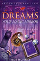 Dreams Your Magic Mirror