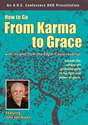 How to Go from Karma to Grace DVD