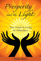 Prosperity and the Light: Your Guide to Living in Abundance