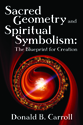 Sacred Geometry and Spiritual Symbolism: The Blueprint for Creation