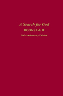 A Search for God: Books I & II Anniversary Edition