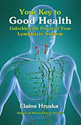 Your Key to Good Health: Unlocking the Power of Your Lymphatic System